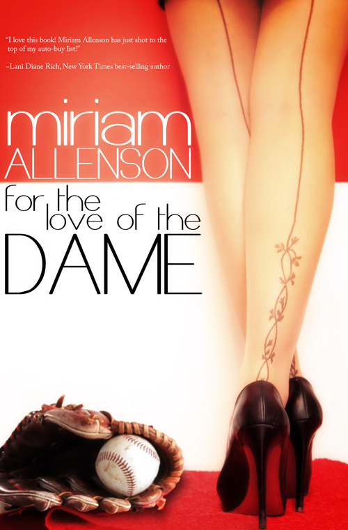 For the Love of the Dame, a contemporary romance by Miriam Allenson